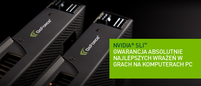 Delivers The Ultimate PC Gaming Experience - NVIDIA SLI